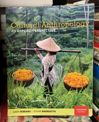 Cultural Anthropology: An Applied Perspective. Gary Ferraro, Susan Andreatta