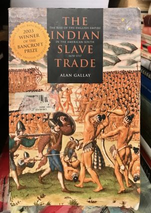 The Indian Slave Trade. Alan Gallay
