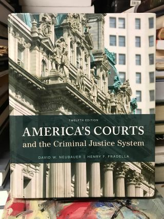 America's Courts and the Criminal Justice System. David W. Neubauer, Henry F. Fradella