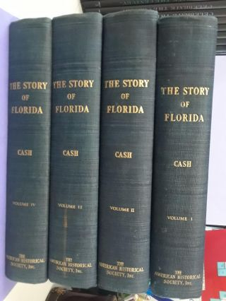 The Story of Florida. W. T. Cash