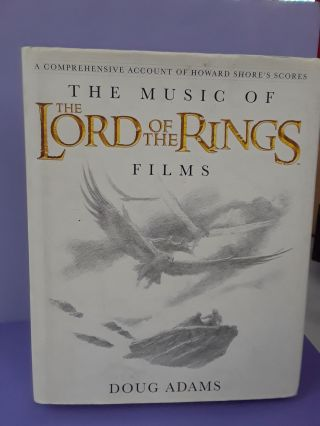 The Music of The Lord of the Rings Films: A Comprehensive Account of Howard Shore's Scores. Doug...