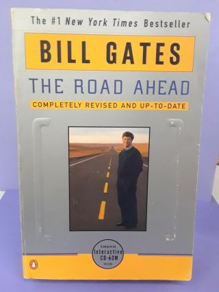The Road Ahead: Completely Revised and Up-To-Date. Bill Gates