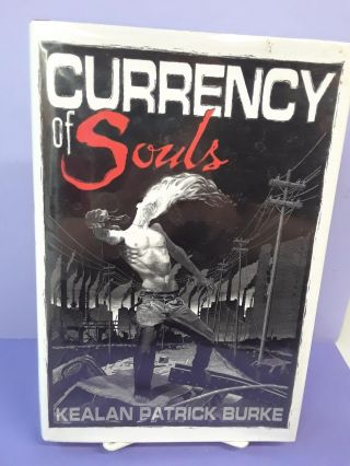 Currency of Souls. Kealan Patrick Burke