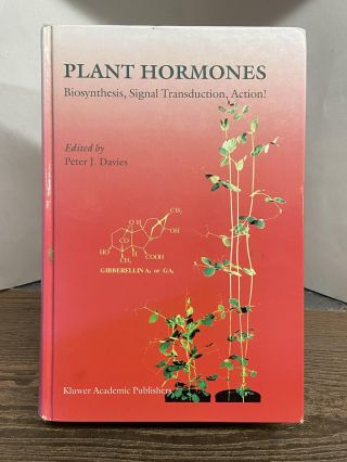 Plant Hormones: Biosynthesis, Signal Transduction, Action! Peter J. Davies, edited
