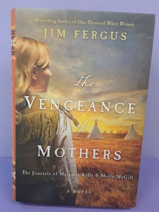 The Vengeance of Mothers. Jim Fergus