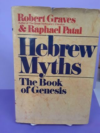 The Hebrew Myths: The Book of Genesis. Robert Graves, Raphael Patai