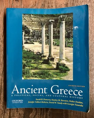 Ancient Greece: a Political, Social, and Cultural History. Sarah B. Pomeroy, Stanley M. Burstein,...
