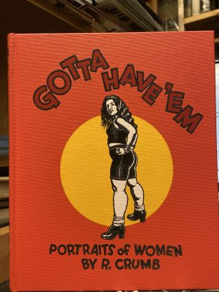 Gotta Have 'Em: Portraits of Women. Robert Crumb
