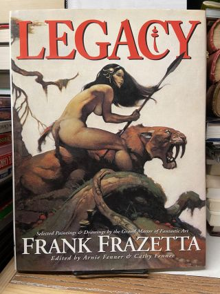 Legacy: Selected Paintings & Drawings by the Grand Master of Fantastic Art. Frank Frazetta