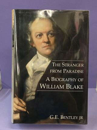 The Stranger from Paradise: A Biography of William Blake. G. E. Bentley Jr