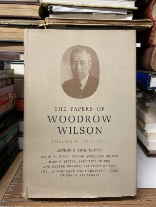 The Papers of Woodrow Wilson, Volume 35 (October 1, 1915- January 27, 1916). Woodrow Wilson,...