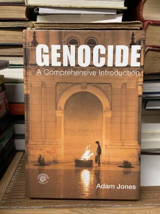 Genocide: A Comprehensive Introduction. Adam Jones
