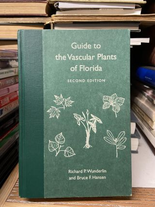 Guide to Vascular Plants of Florida (Second edition). Richard P. Wunderlin, Bruce F. Hansen