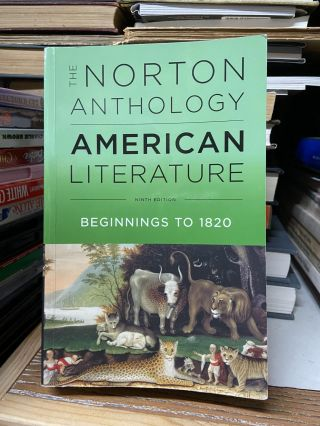 The Norton Anthology of American Literature (Ninth Edition) (Volumes A and B). Robert S. Levine