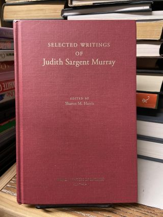 Selected Writings of Judith Sargent Murray (Women Writers in English 1350-1850). Judith Murray,...