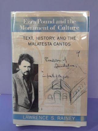 Ezra Pound and the Monument of Culture: Text, History, and the Malates. Lawrence Rainey