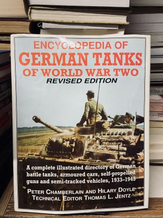 Encyclopedia of German Tanks of World War Two (Revised Edition). Peter Chamberlain, Hilary Doyle