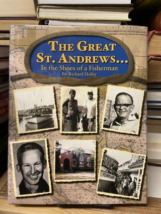 The Great St. Andrews... In the Shoes of a Fisherman. Richard Holley