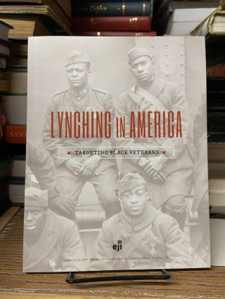 Lynching in America: Targeting Black Veterans. Equal Justice Initiative