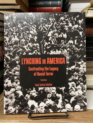 Lynching in America: Confronting the Legacy of Racial Terror (Third Edition). Equal Justice...
