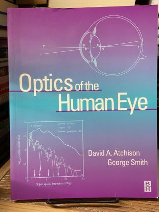Optics of the Human Eye. David A. Atchinson, George Smith