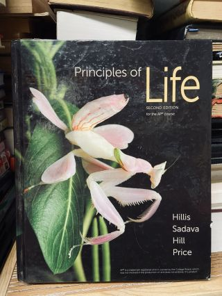 Principles of Life: For the AP Course (2nd Edition). David M. Hillis, David Sadava, Richard W....