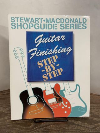 Guitar Finishing: Step-by-Step (Stewart-MacDonald Shop Guide Series