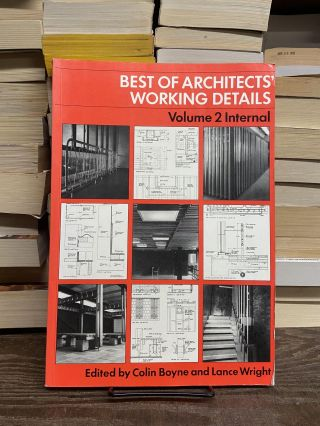 Best of Architects' Working Details, Volume 2: Internal. Colin Boyne, Lance Wright, Edited