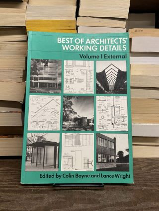 Best of Architects' Working Details, Volume 1: External. Colin Boyne, Lance Wright, Edited