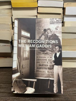 The Recognitions. William Gaddis