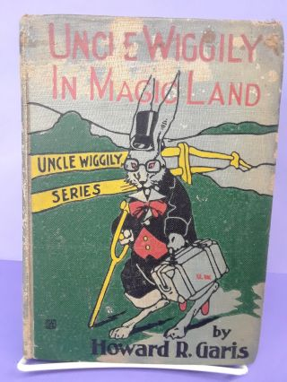 Uncle Wiggily in Magic Land. Howard Garis