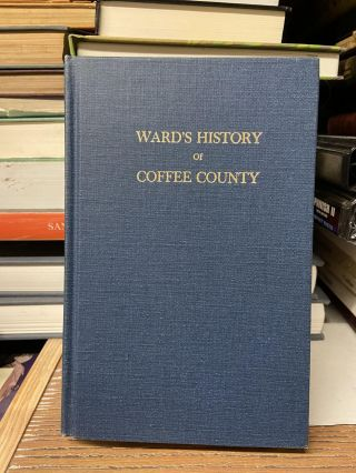 Ward's History of Coffee County. Warren P. Ward