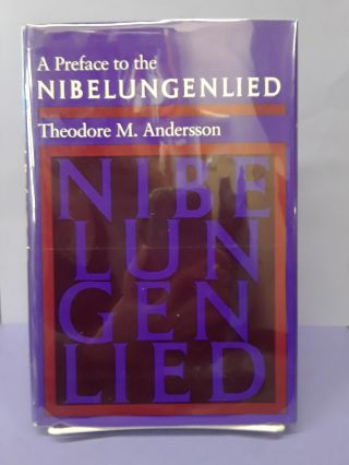 A Preface to the Nibelungenlied. Theodore Andersson