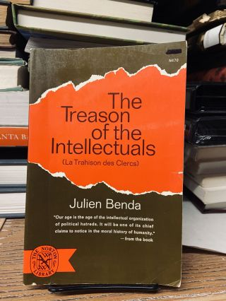 The Treason of the Intellectuals. Julien Benda