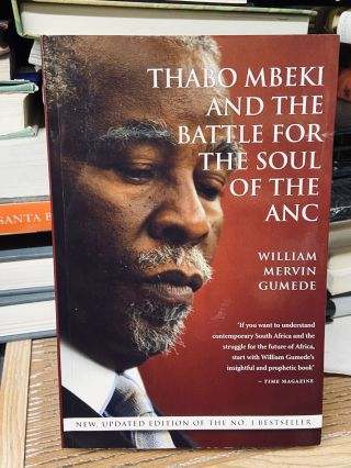 Thabo Mbeki and the Battle for the Soul of the Anc. William Mervin Gumede