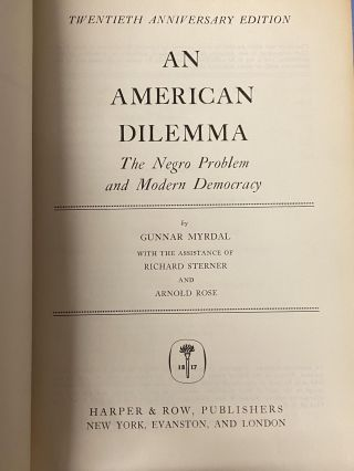 An American Dilemma: The Negro Problem and Modern Democracy (20th Anniversary Edition). Gunnar...