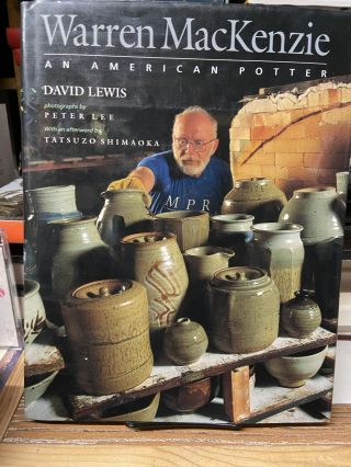 Warren MacKenzie: An American Potter. David Lewis