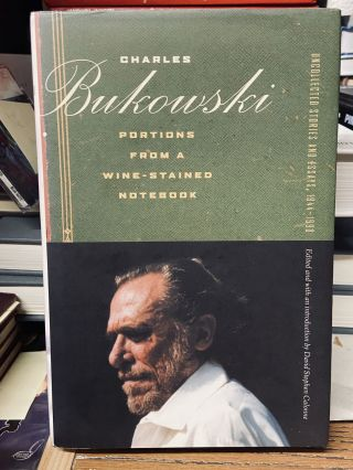 Portions From a Wine-Stained Notebook. Charles Bukowski