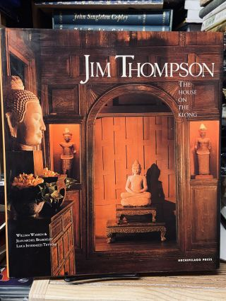 Jim Thompson: The House on the Klong. William Warren, Jean-Michel Beurdeley, Luca Invernizzi Tettoni