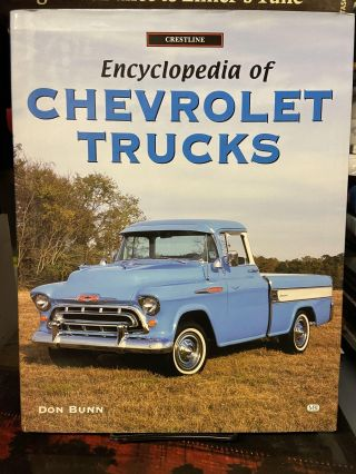Encyclopedia of Chevrolet Trucks. Don Bunn