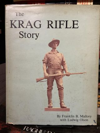 The Krag Rifle Story. Franklin B. Mallory, Ludwig Olson