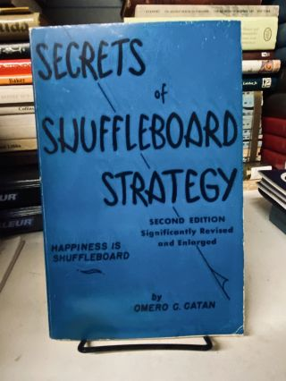 Secrets of Shuffleboard Strategy (Second edition). Omero C. Catan
