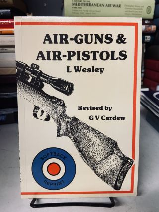 Air-Guns & Air-Pistols. L. Wesley, G. V. Cardew, revised
