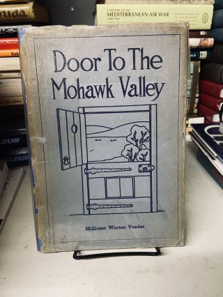 Door to the Mohawk Valley: A History of Schenectady for Young People. Millicent Winton Veeder