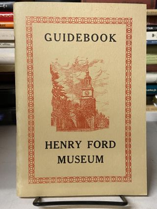 A Guide Book for Henry Ford Museum