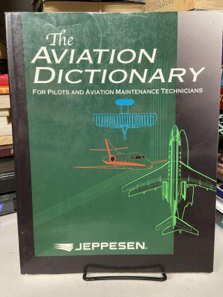 The Aviation Dictionary- For Pilots and Aviation Maintenance Technicians