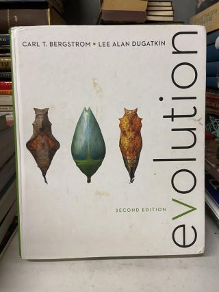 Evolution (Second Edition). Carl T. Bergstrom, Lee Alan Dugatkin