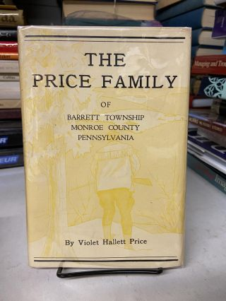 The Price Family of Barrett Township Monroe County, Pennsylvania. Violet Hallett Price