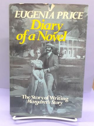 Diary of a Novel: The Story of Writing Margaret's Story. Eugenia Price