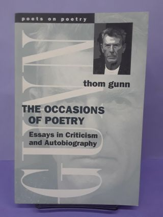 The Occasions of Poetry: Essays in Criticism and Autobiography. Thom Gunn